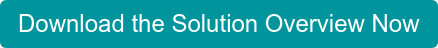 Download the Solution Overview Now
