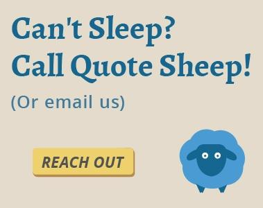 Can't Sleep? Call Quote Sheep! Or email us!