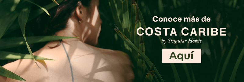 Conoce más de Costa Caribe by Singular Hotels aquí