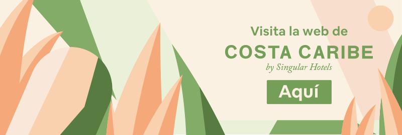 Visita la web de Costa Caribe by Singular Hotels aquí