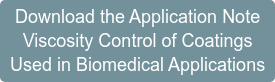 Download the Application Note Viscosity control of coatings  used in biomedical applications