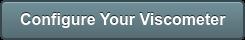 Configure Your Viscometer
