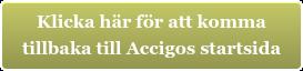 Klicka här för att komma  tillbakatill Accigos startsida