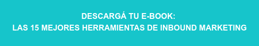 DESCARGÁ TU E-BOOK:   LAS 15 MEJORES HERRAMIENTAS DE INBOUND MARKETING