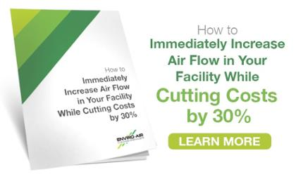 Download the ebook: How To Immediately Increase Air Flow While Cutting Costs by 30%.