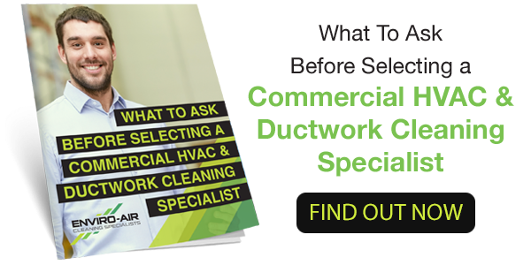 Download the eBook: What to Ask Before Selecting a Commercial HVAC & Ductwork Cleaning Specialist.