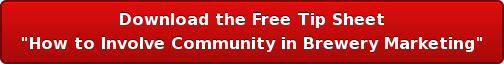 "Download the Free Tip Sheet ""How to Involve Community in Brewery Marketing"""