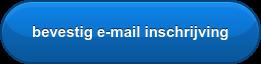 bevestig e-mail inschrijving