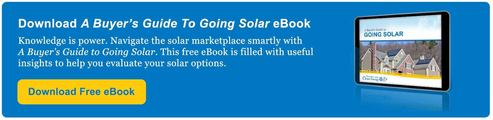 Download A Buyer's Guide to Going Solar eBook | Knowledge is power. Navigate the solar marketplace smartly with A Buyer's Guide to Going Solar. This free eBook is filled with useful insights to help you evaluate your solar options. Download Free eBook