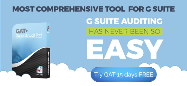 GAT for G suite the best audit tool in the Market Place
