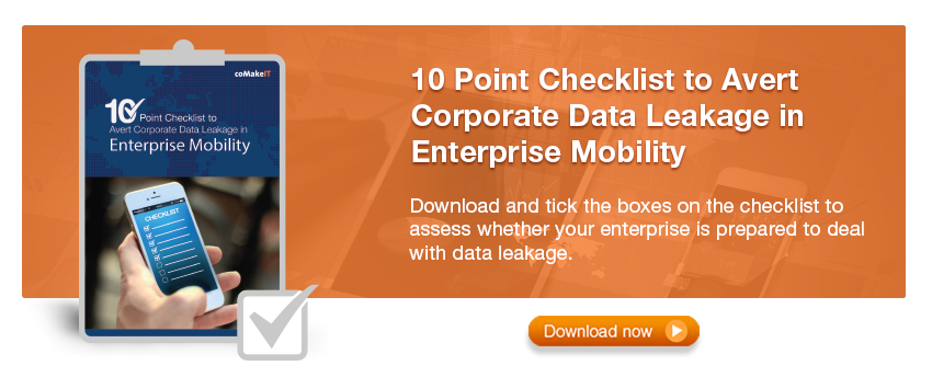 10-Step Checklist to Avert Corporate Data Leakage in Enterprise Mobility