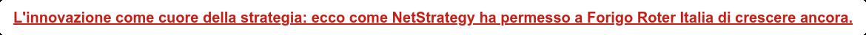 L'innovazione come cuore della strategia: ecco come NetStrategy ha permesso a  Forigo Roter Italia di crescere ancora.