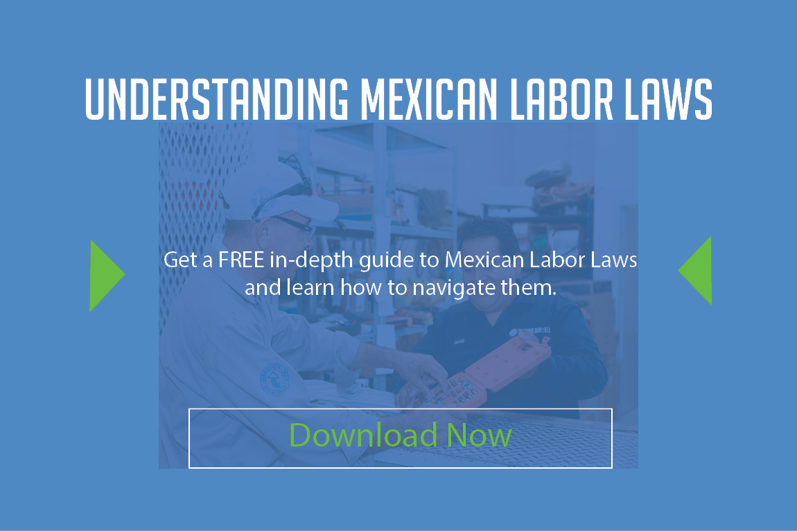 An Introductory guide to Navigating Mexican Labor Laws