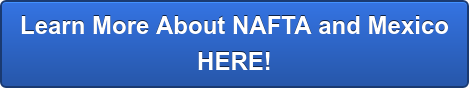 Learn More About NAFTA and Mexico HERE!