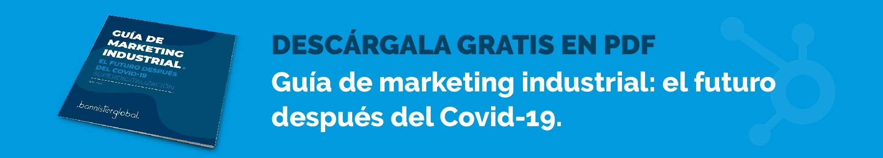 Guía de marketing industrial: el futuro después del Covid-19