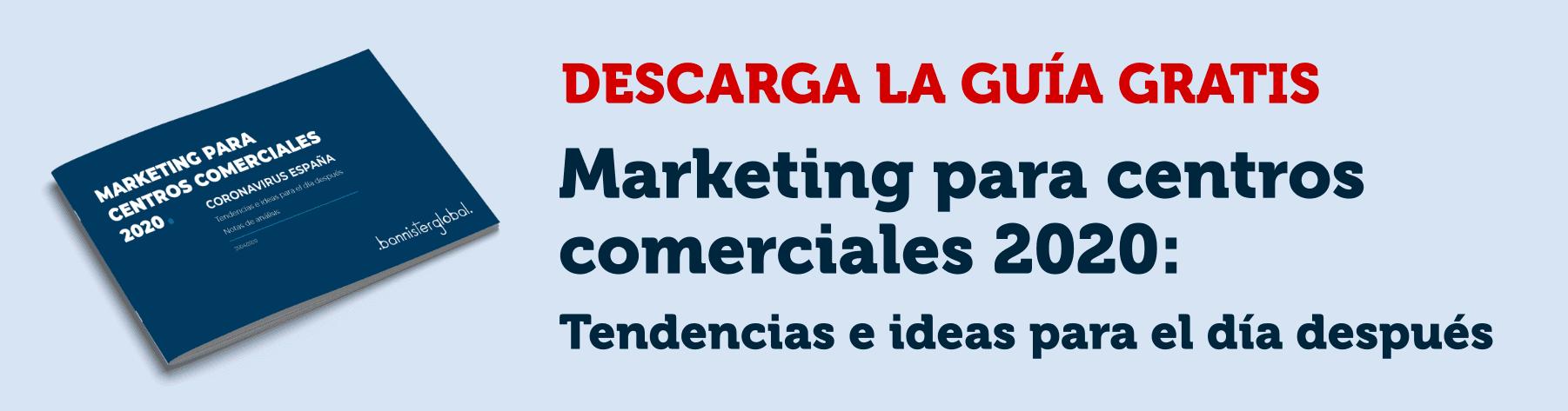 Marketing para centros comerciales 2020: tendencias e ideas para el día después
