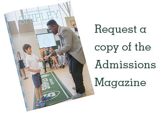 Request your copy of  The Shipley Magazine:   Admissions Edition