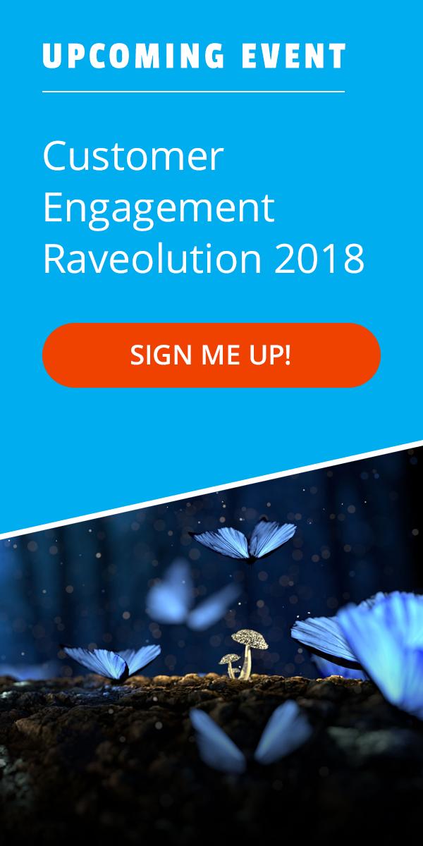 Sign up for Customer Engagement Raveolution 2018!