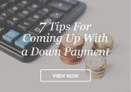 7 Tips for Coming Up with a  Down Payment