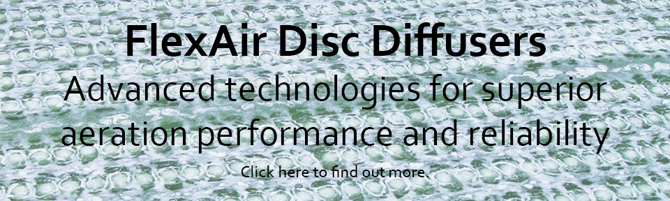 FlexAir disc diffusers - advanced technologies for superior aeration performance and reliability
