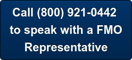 Call (800) 921-0442   to speak with a FMO  Representative
