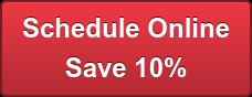 Schedule Online Save 10%