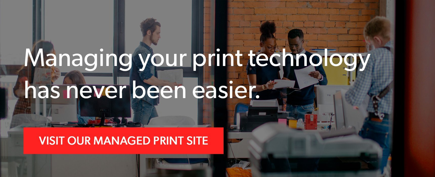 Managing your print technology has never been easier