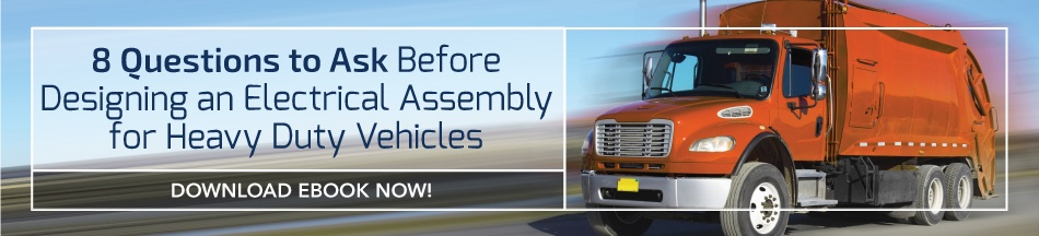 Questions to Ask Before Designing an Electrical Assembly for Heavy Duty Vehicles