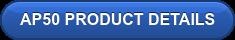 AP50 PRODUCT DETAILS