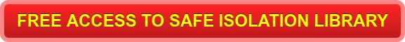FREE ACCESS TO SAFE ISOLATION LIBRARY