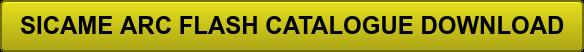 SICAME ARC FLASH CATALOGUE DOWNLOAD