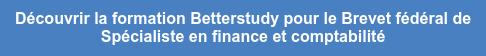 Découvrir la formation Betterstudy pour le Brevet fédéral de  Spécialiste en finance et comptabilité