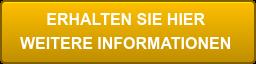 ERHALTEN SIE HIER  WEITERE INFORMATIONEN