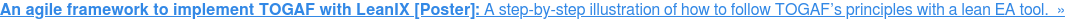 An agile framework to implement TOGAF with LeanIX [Poster]: A step-by-step  illustration of how to follow TOGAF's principles with a lean EA tool.  »
