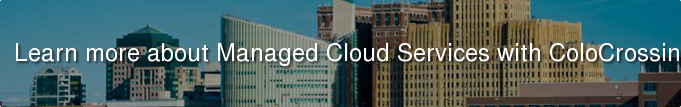 Learn more about Managed Cloud Services with ColoCrossing