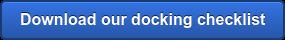Download our docking checklist