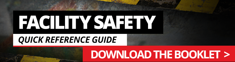 Download The Facility Safety Quick Reference Guide!