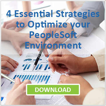 Four Essential Strategies to Optimize your PeopleSoft Environment