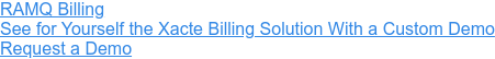 RAMQ Billing  See for Yourself the Xacte Billing Solution With a CustomDemo Request a Demo