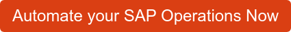 Automate your SAP Operations Now