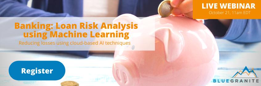 Webinar_Banking: Loan Risk Analysis using Machine Learning