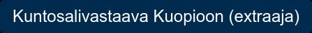 Kuntosalivastaava Kuopioon (extraaja)