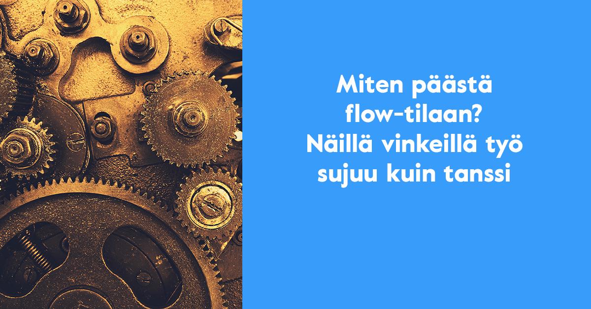 Miten päästä flow-tilaan - organisaatiopsykologi Jaakko Sahimaa kertoo