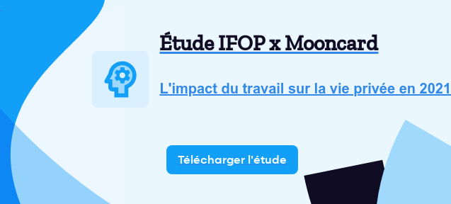 Étude IFOP x Mooncard  L'impact du travail sur la vie privée en 2021  Télécharger l'étude