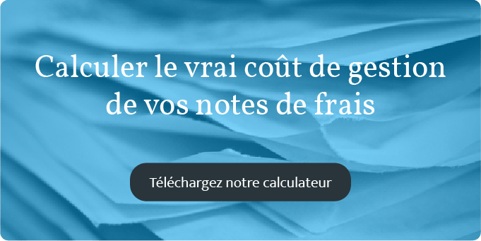 Calculez le vrai coût de gestion des notes de frais dans votre entreprise !