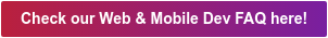 Check our Web & Mobile Dev FAQ here!