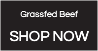 Grassfed Beef  SHOP NOW