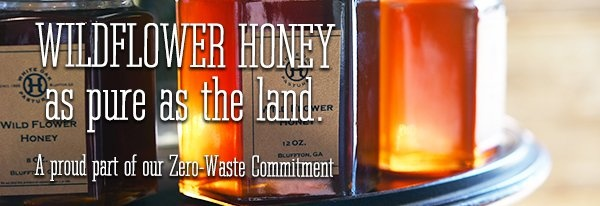 Wildflower Honey as pure as the land. A proud part of our zero waste commitment.