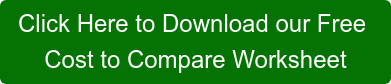 Click Here to Download our Free Cost to Compare Worksheet