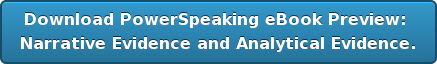 Download PowerSpeaking eBook Preview:  Narrative Evidence and Analytical Evidence.